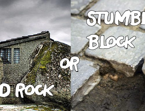 Solid Rock or Stumbling Block